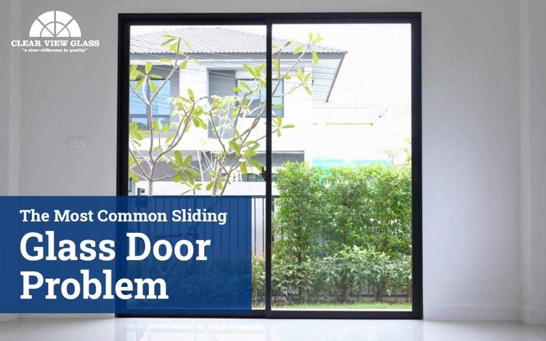 Troubleshooting Common Sliding Glass Doors Problems